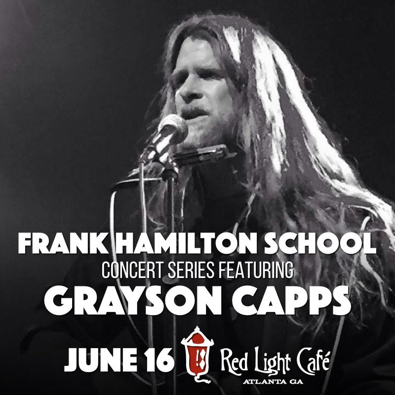 Frank Hamilton School Concert Series Feat. Grayson Capps — June 16, 2016 — Red Light Café, Atlanta, GA