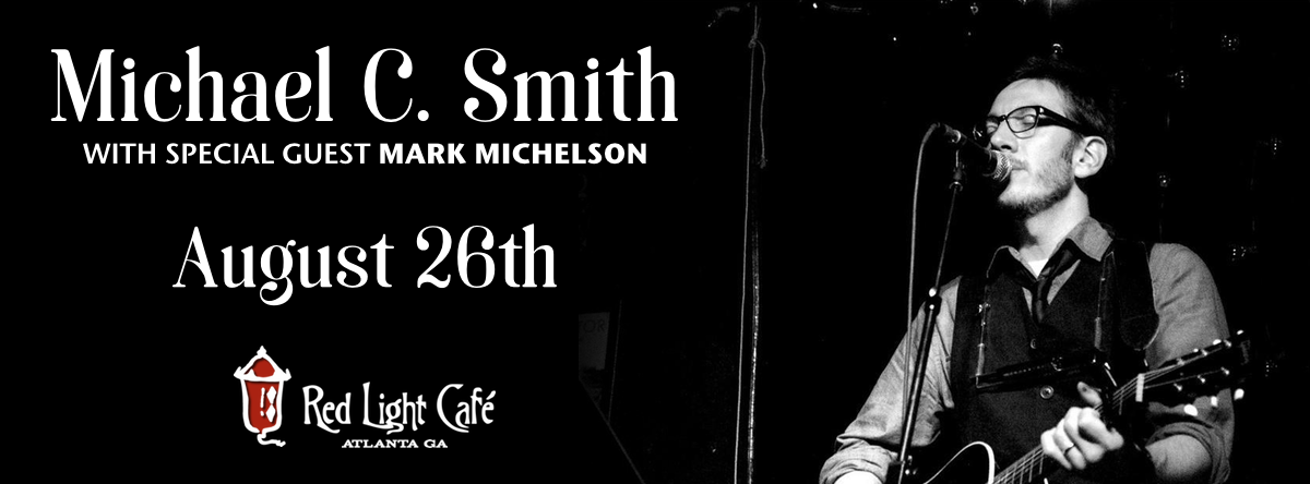 Michael C. Smith w/ Mark Michelson — August 26, 2016 — Red Light Café, Atlanta, GA