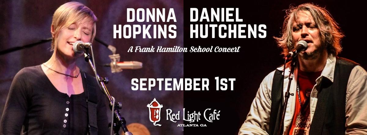 Frank Hamilton School Presents An Evening with Donna Hopkins & Daniel Hutchens — September 1, 2016 — Red Light Café, Atlanta, GA