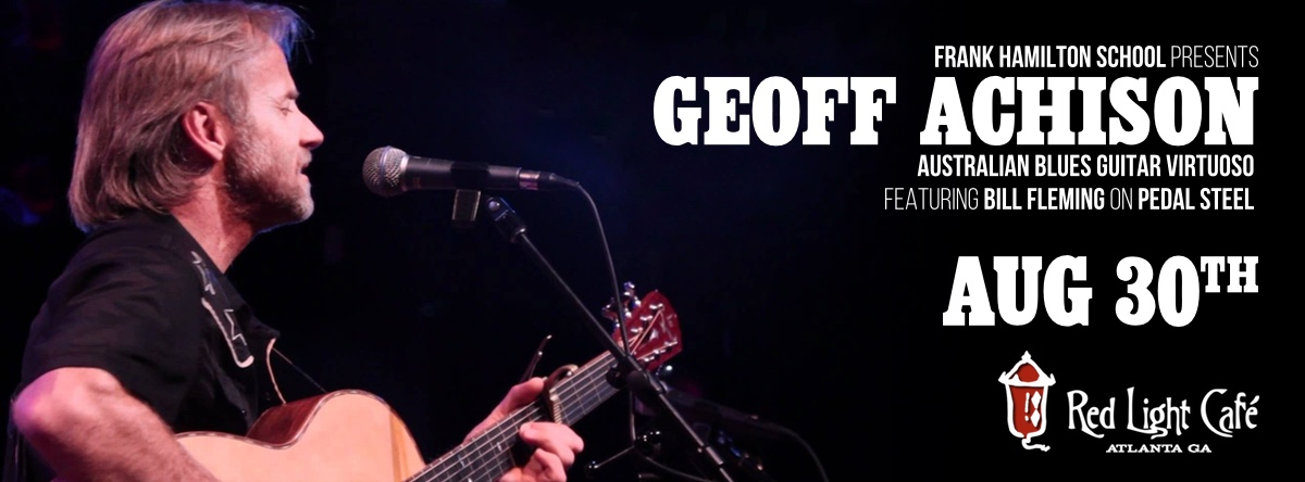 Frank Hamilton School Presents GEOFF ACHISON feat. BILL FLEMING — August 30, 2016 — Red Light Café, Atlanta, GA