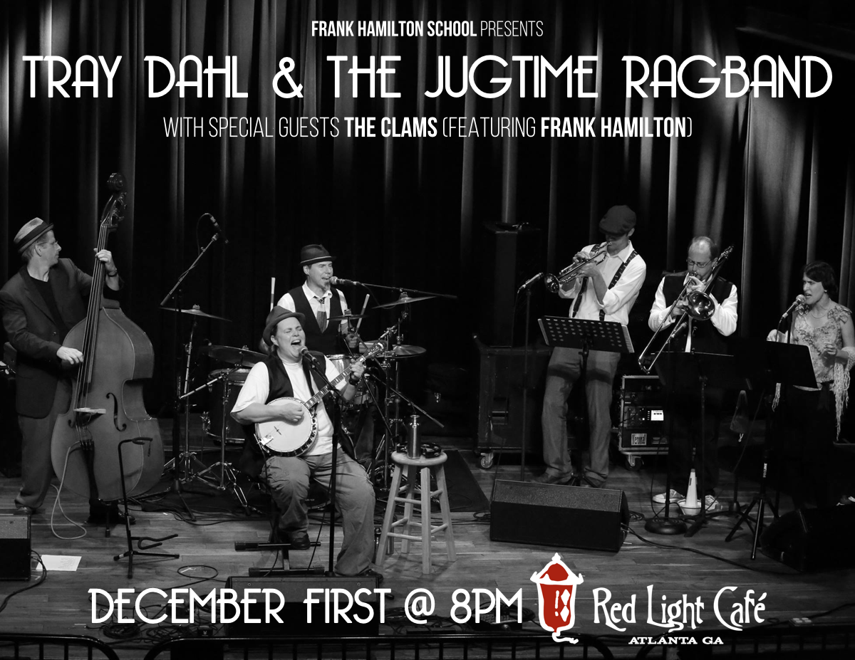 Tray Dahl & The Jugtime Ragband w/ special guests The Clams (feat. Frank Hamilton) — December 1, 2016 — Red Light Café, Atlanta, GA