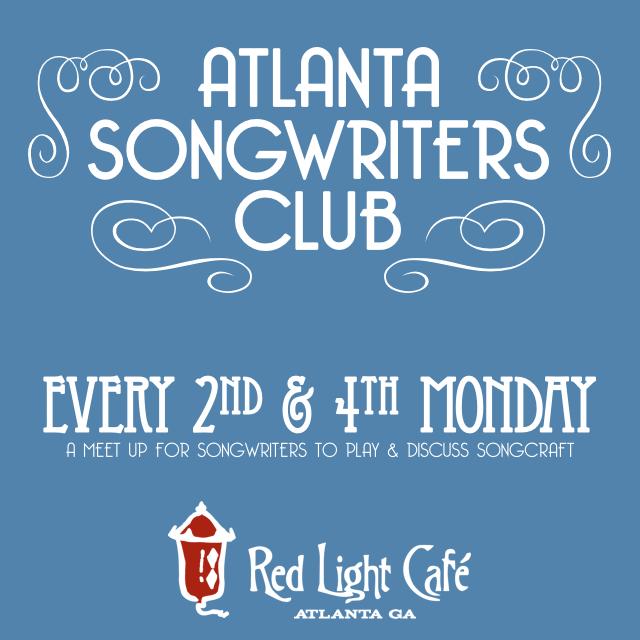 Atlanta Songwriters Club Meet Up — January 9, 2017 — Red Light Café, Atlanta, GA