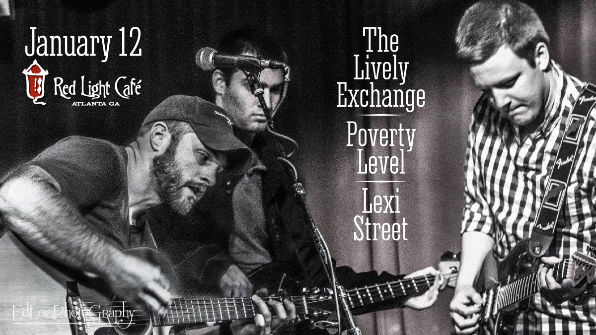 The Lively Exchange + Poverty Level + Lexi Street — January 12, 2017 — Red Light Café, Atlanta, GA