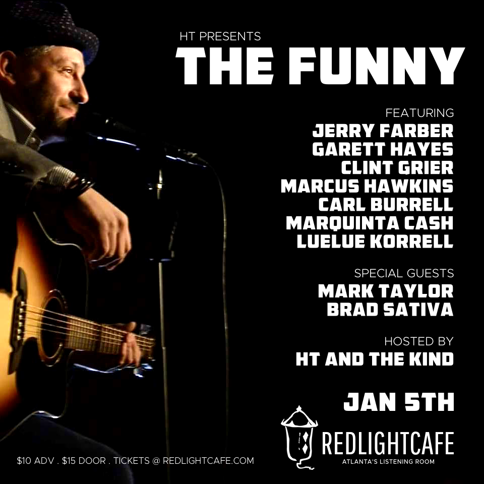 HT presents THE FUNNY — January 5, 2018 — Red Light Café, Atlanta, GA