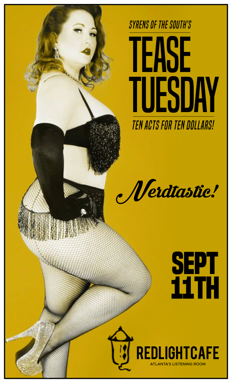 Tease Tuesday Burlesque: Nerdtastic! — September 11, 2018 — Red Light Café, Atlanta, GA