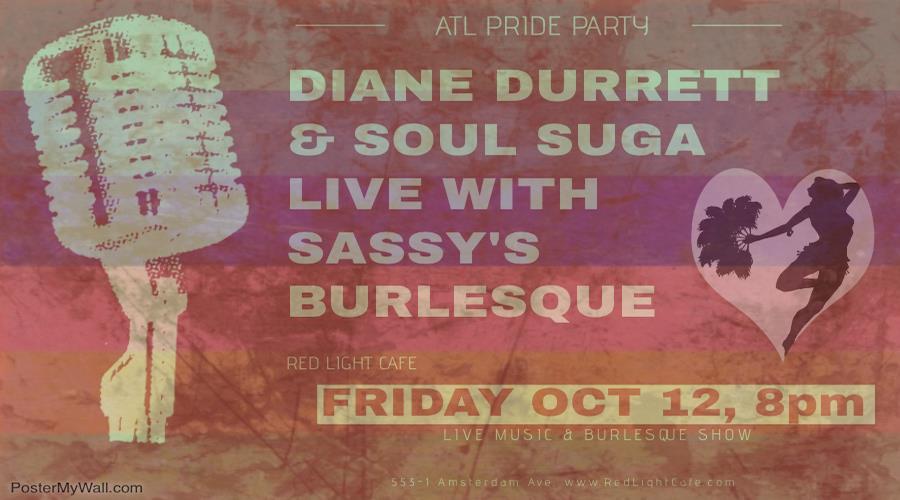 Diane Durrett & Soul Suga LIVE w/ Sassy's Burlesque Pride Event — October 12, 2018 — Red Light Café, Atlanta, GA