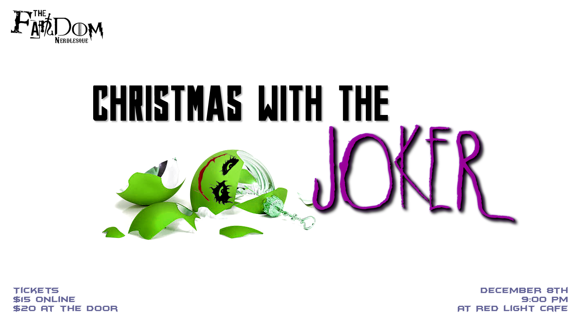 The Fandom Nerdlesque's Christmas with The Joker — December 8, 2018 — Red Light Café, Atlanta, GA