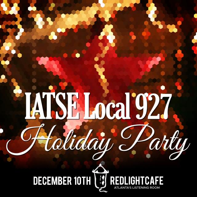 IATSE Local 927 Holiday Party — December 10, 2018 — Red Light Café, Atlanta, GA