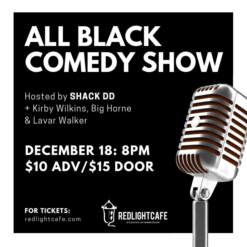 All Black Comedy Show — December 18, 2018 — Red Light Café, Atlanta, GA