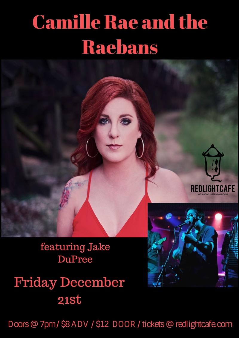 Camille Rae & the Raebans w/ Jake Dupree — December 21, 2018 — Red Light Café, Atlanta, GA