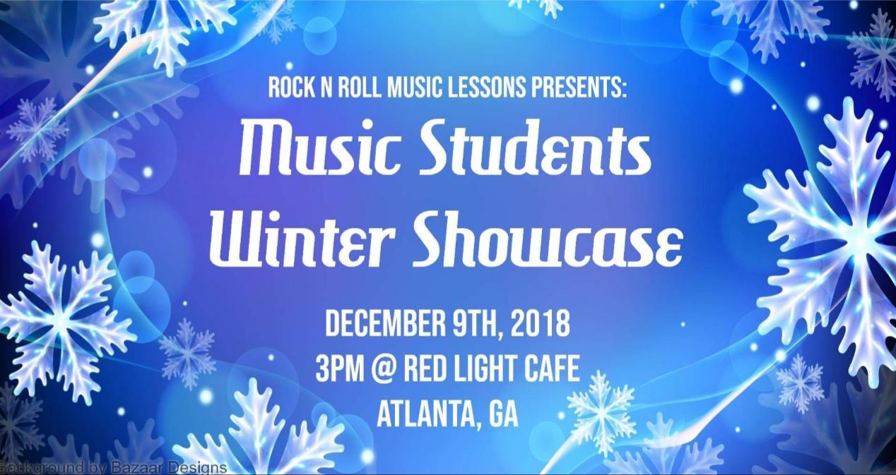 Rock N Roll Music Lessons: Music Students Winter Showcase — December 9, 2018 — Red Light Café, Atlanta, GA
