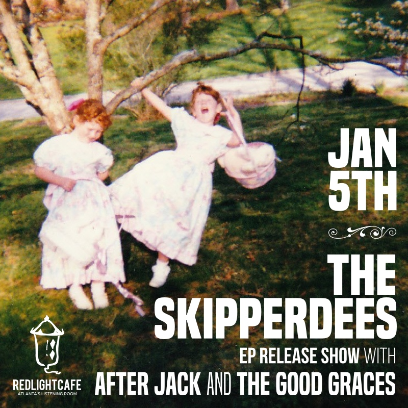 The Skipperdees EP Release Show w/ After Jack + The Good Graces — January 5, 2019 — Red Light Café, Atlanta, GA