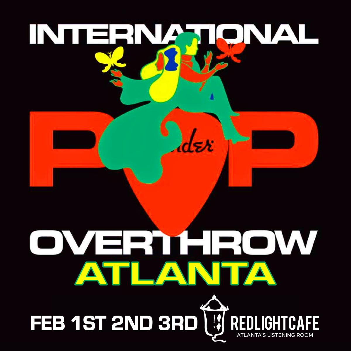 International Pop Overthrow ATLANTA: Day 1 — February 1, 2019 — Red Light Café, Atlanta, GA