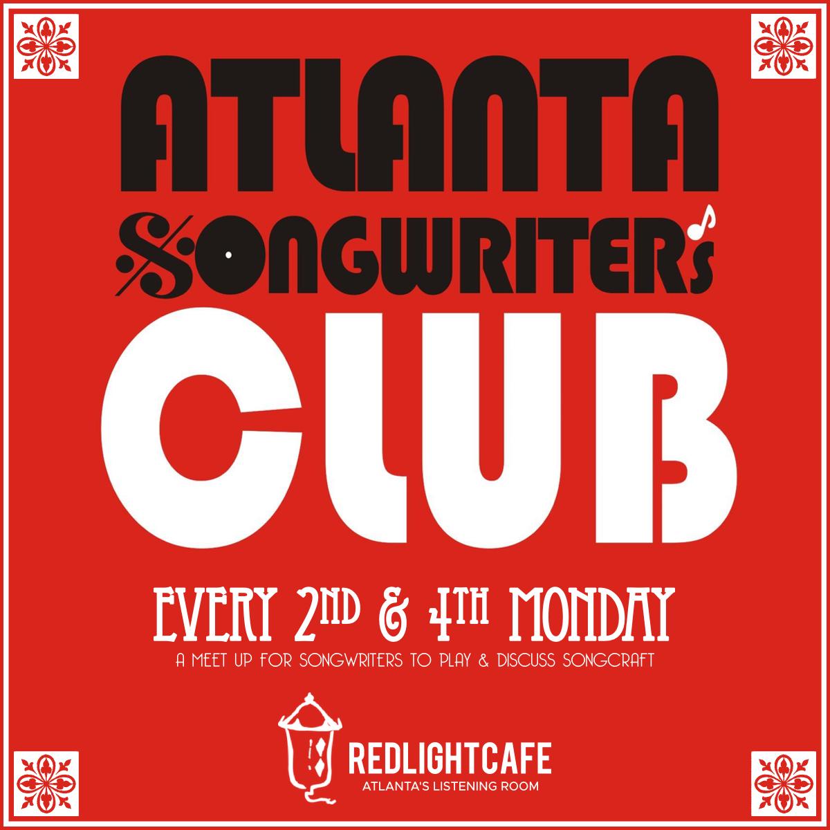 Atlanta Songwriters Club Meet Up — February 11, 2019 — Red Light Café, Atlanta, GA