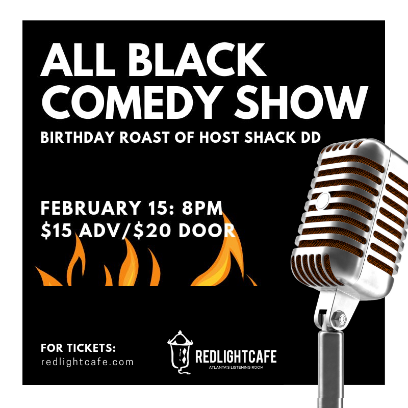 All Black Comedy Show — February 15, 2019 — Red Light Café, Atlanta, GA