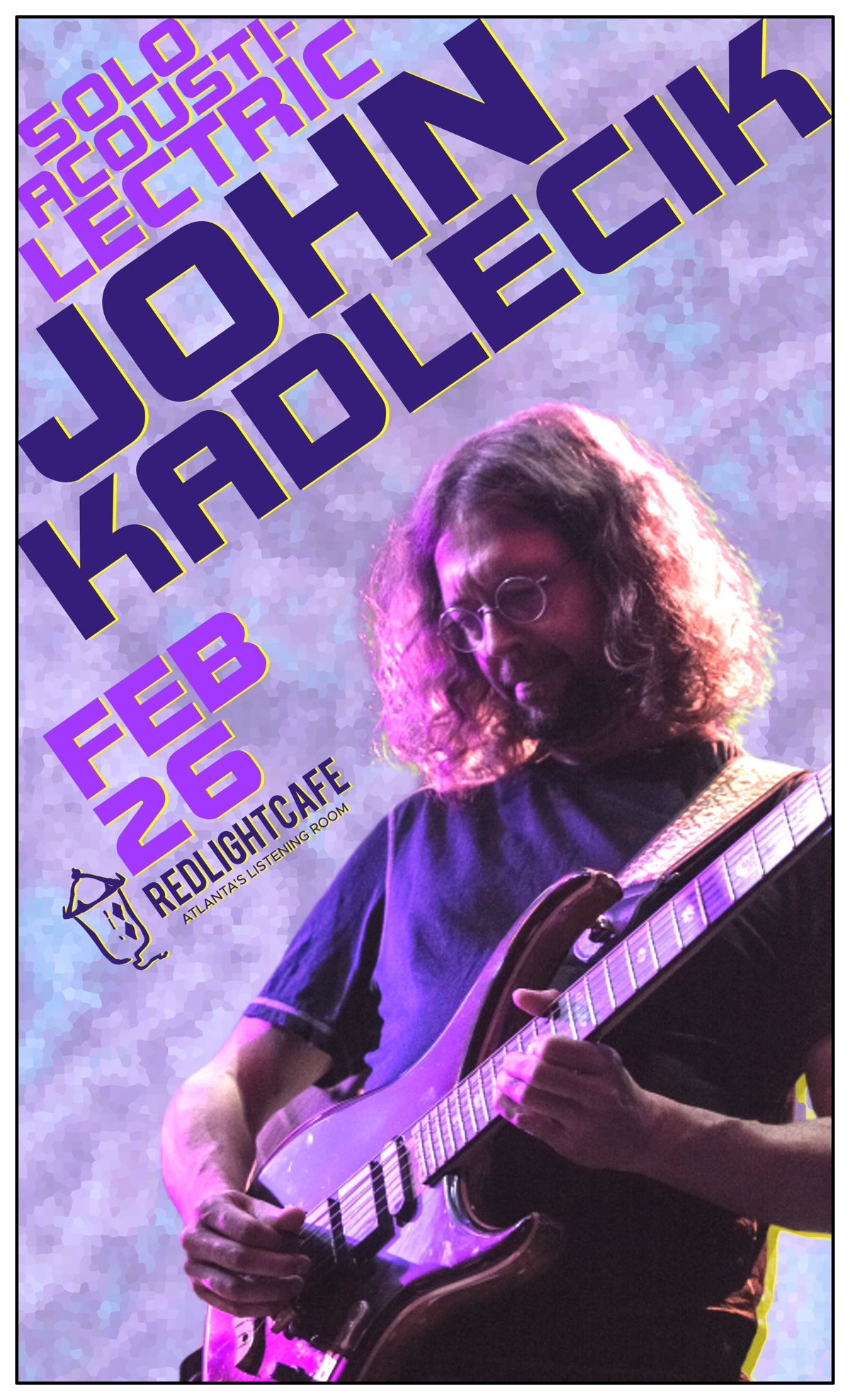 John Kadlecik: Solo Acousti-Lectric — February 26, 2019 — Red Light Café, Atlanta, GA