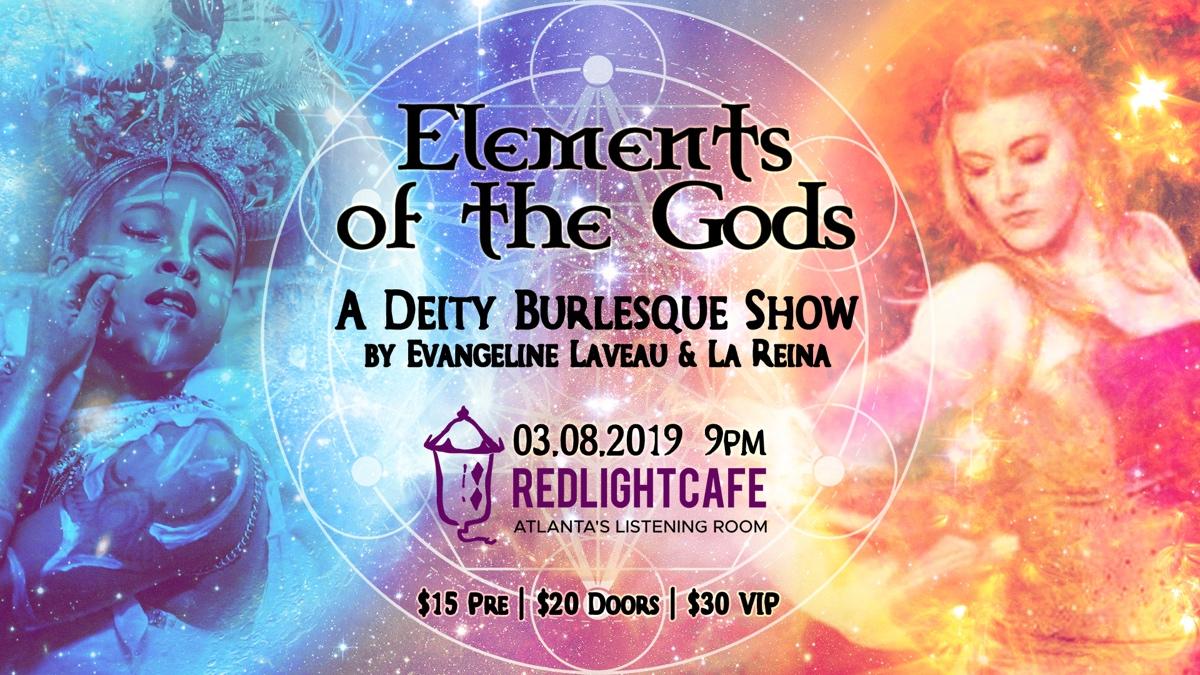 Elements of the Gods: A Deity Burlesque Show — March 8, 2019 — Red Light Café, Atlanta, GA