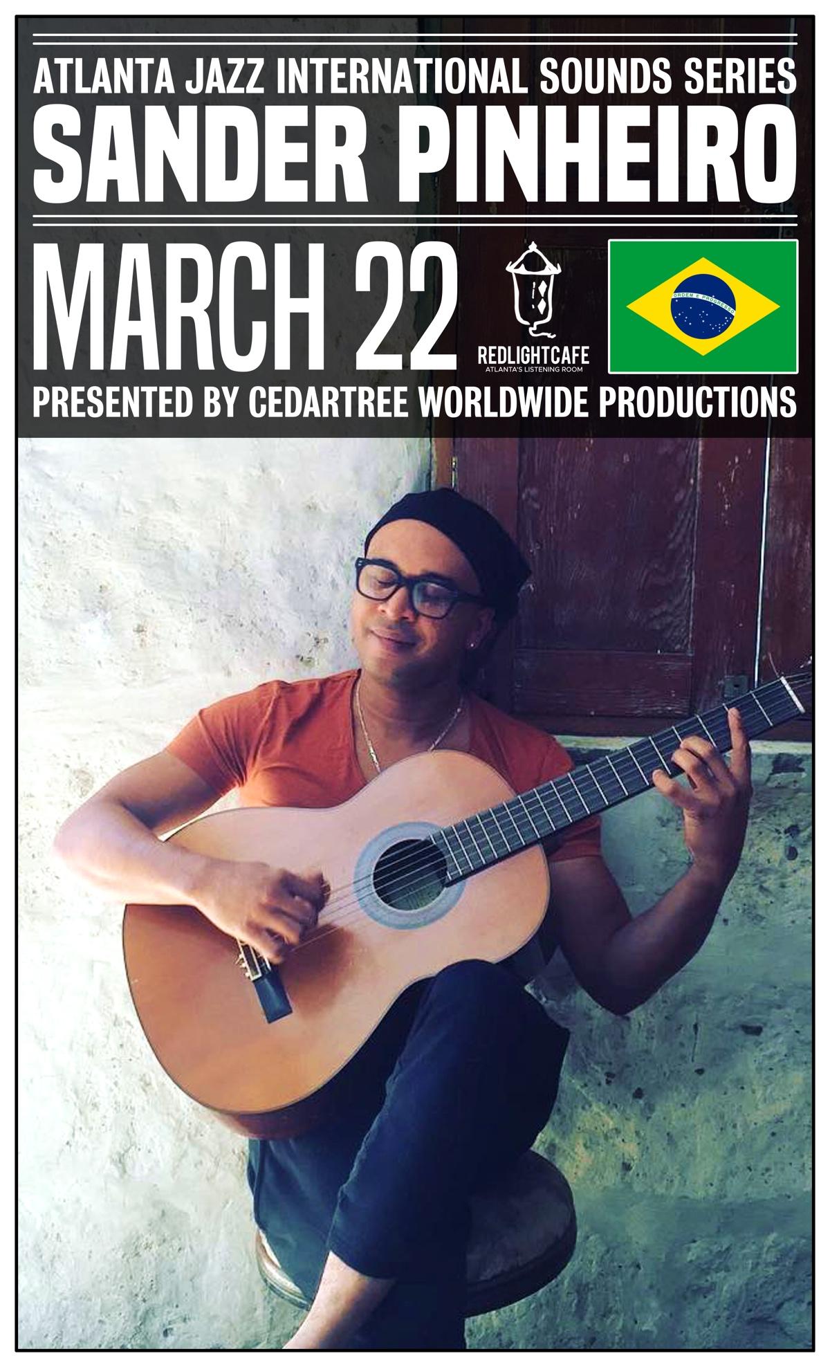 Atlanta Jazz International Sounds Series: Sander Pinheiro — March 22, 2019 — Red Light Café, Atlanta, GA