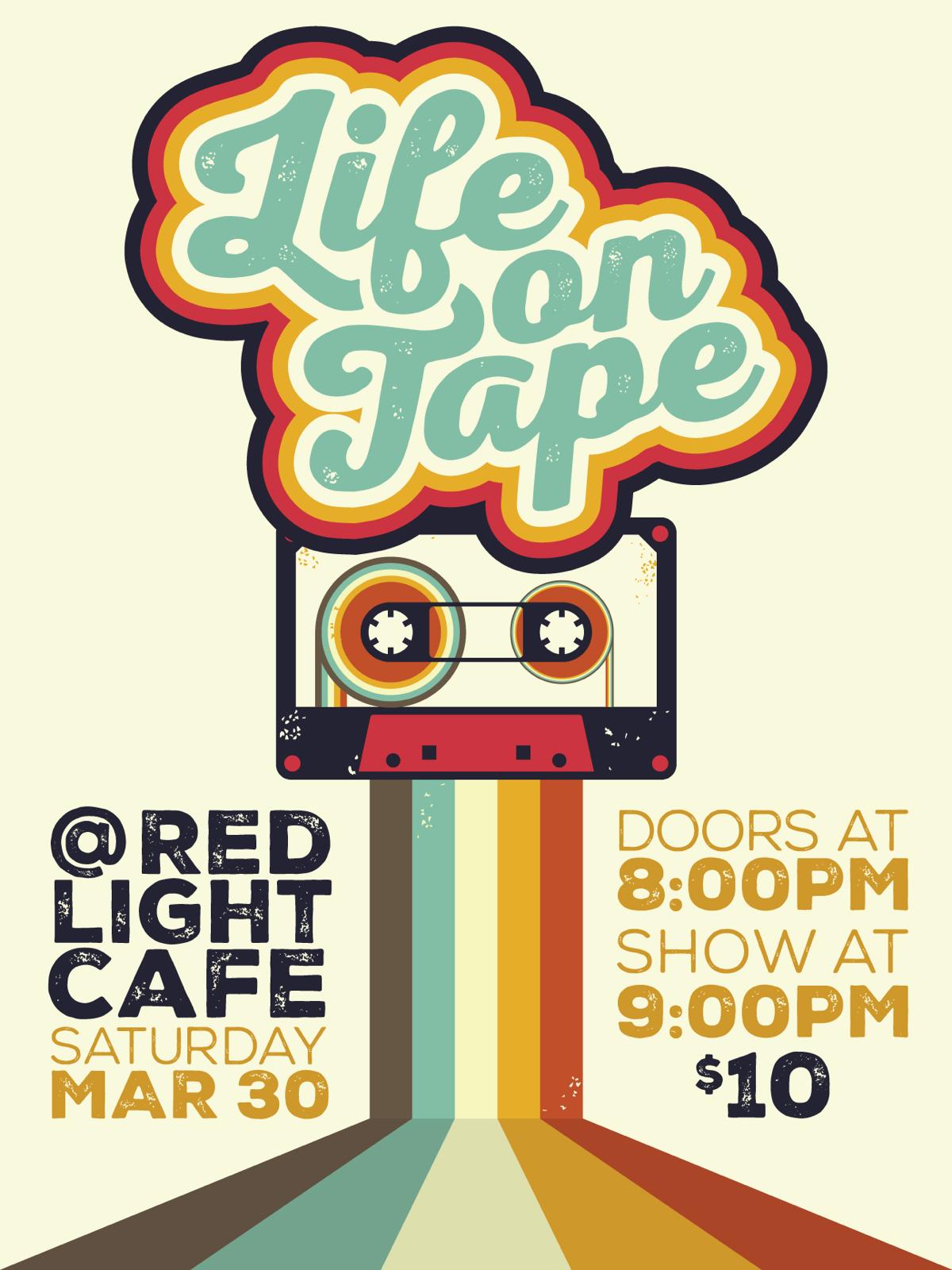 Life on Tape — March 30, 2019 — Red Light Café, Atlanta, GA