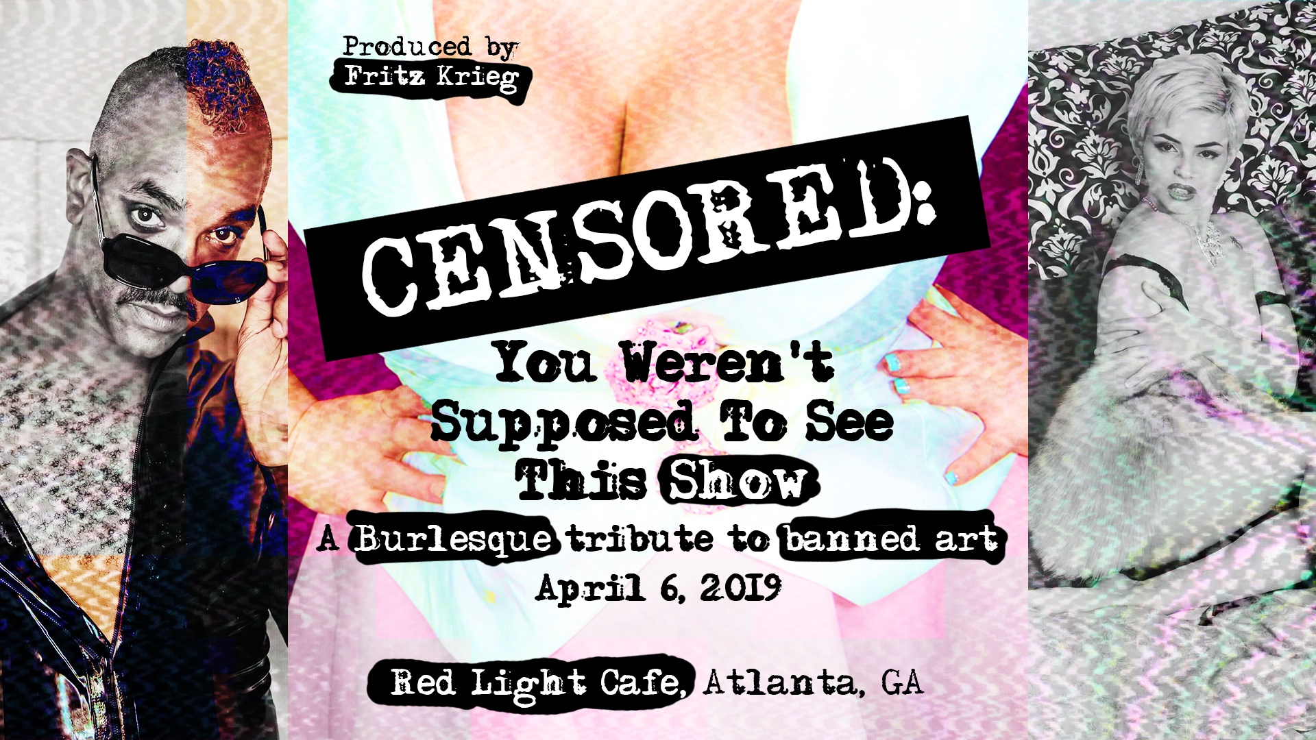 Censored: You Weren't Supposed To See This Show — April 6, 2019 — Red Light Café, Atlanta, GA