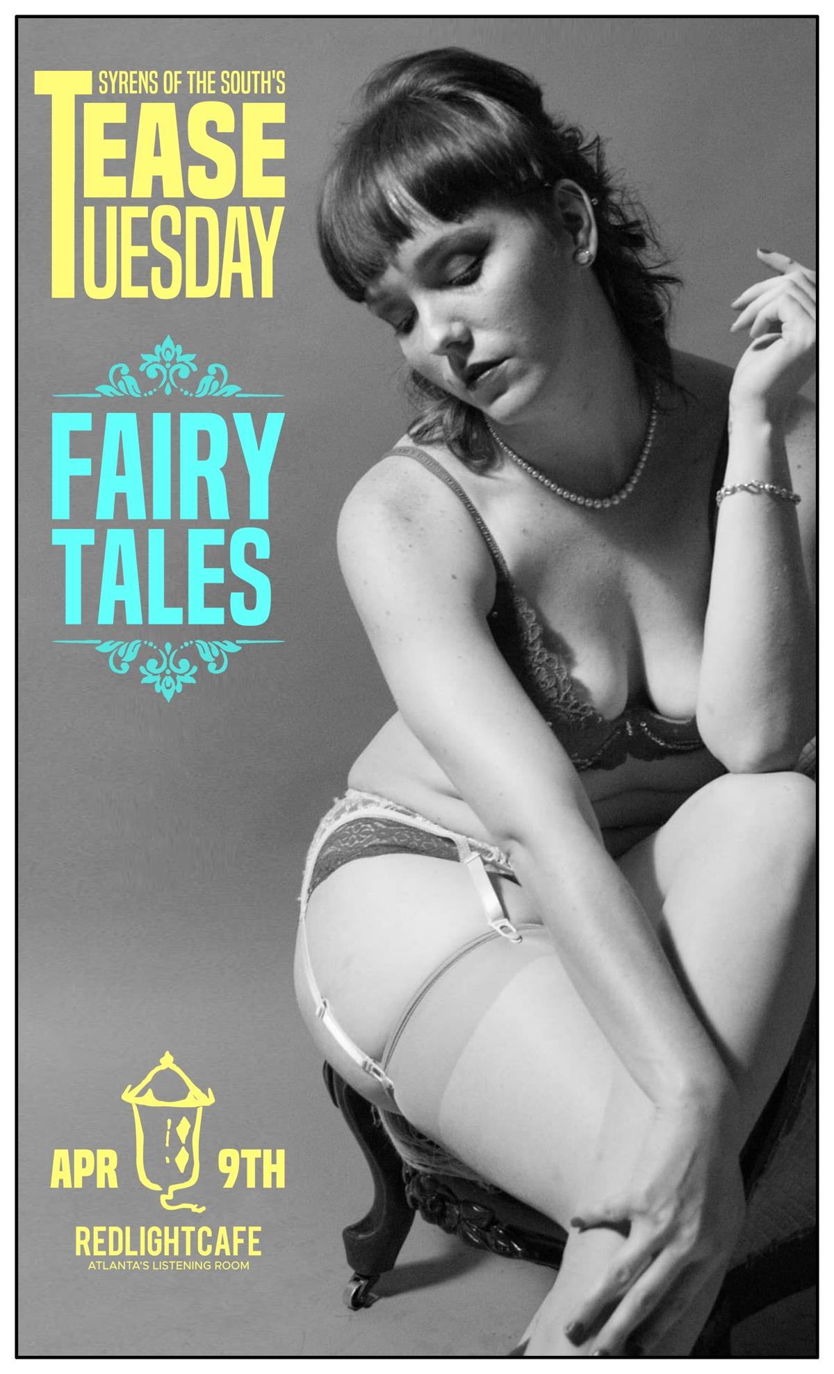 Tease Tuesday Burlesque: Fairy Tales — April 9, 2019 — Red Light Café, Atlanta, GA