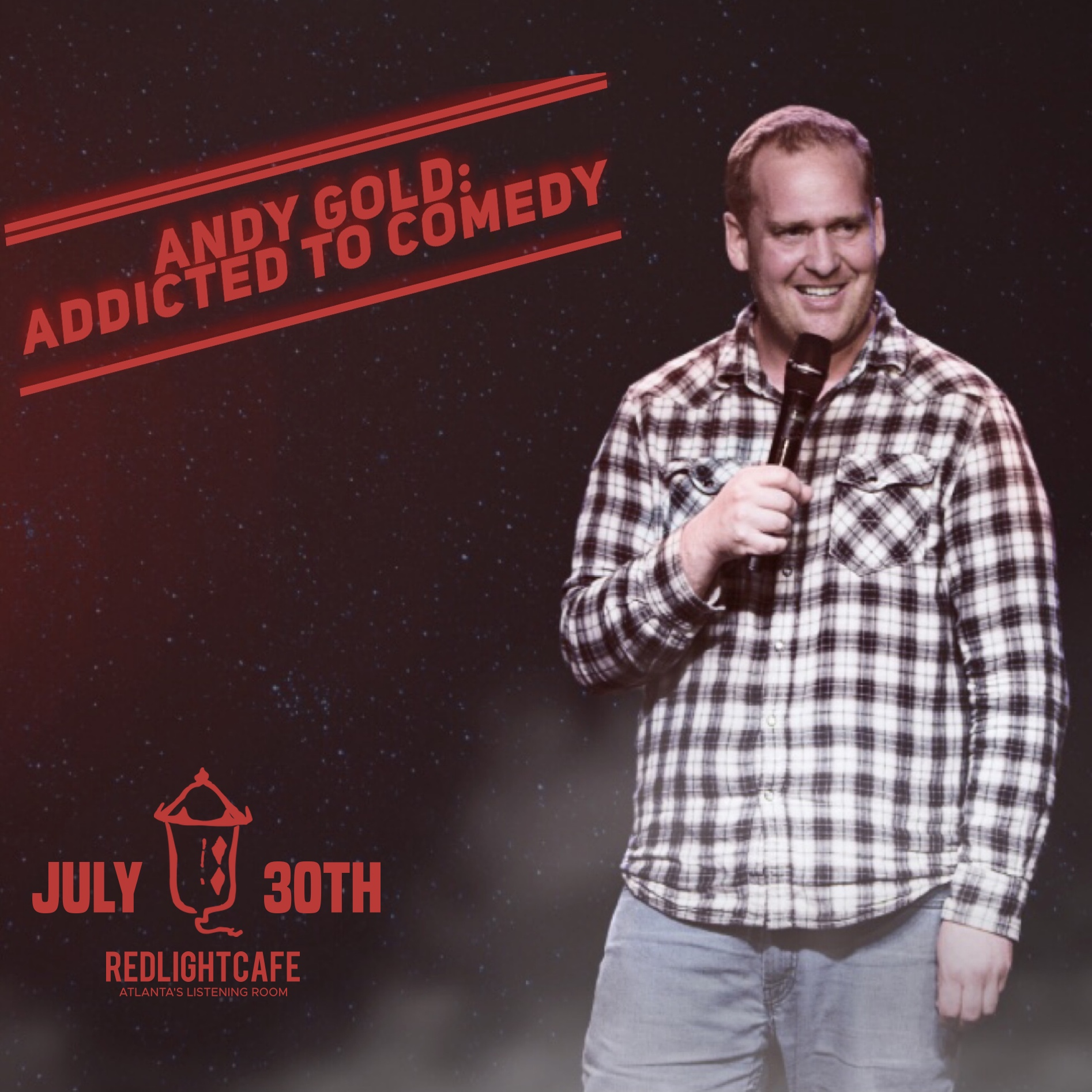 Andy Gold: Addicted to Comedy — July 30, 2019 — Red Light Café, Atlanta, GA