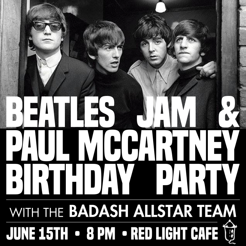 Beatles Jam / Paul McCartney's Bday Party w/ The BadAsh Allstar Team — June 15, 2019 — Red Light Café, Atlanta, GA