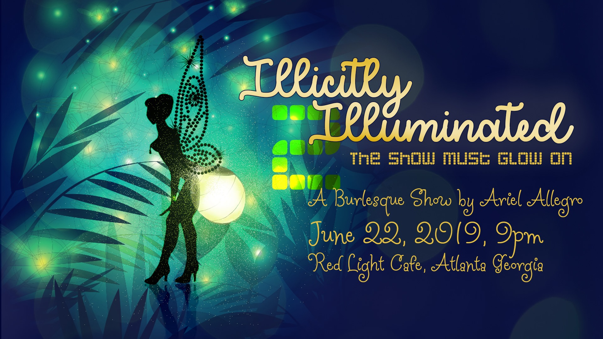Illicitly Illuminated: Burlesque Celebration of Light & Solstice — June 22, 2019 — Red Light Café, Atlanta, GA