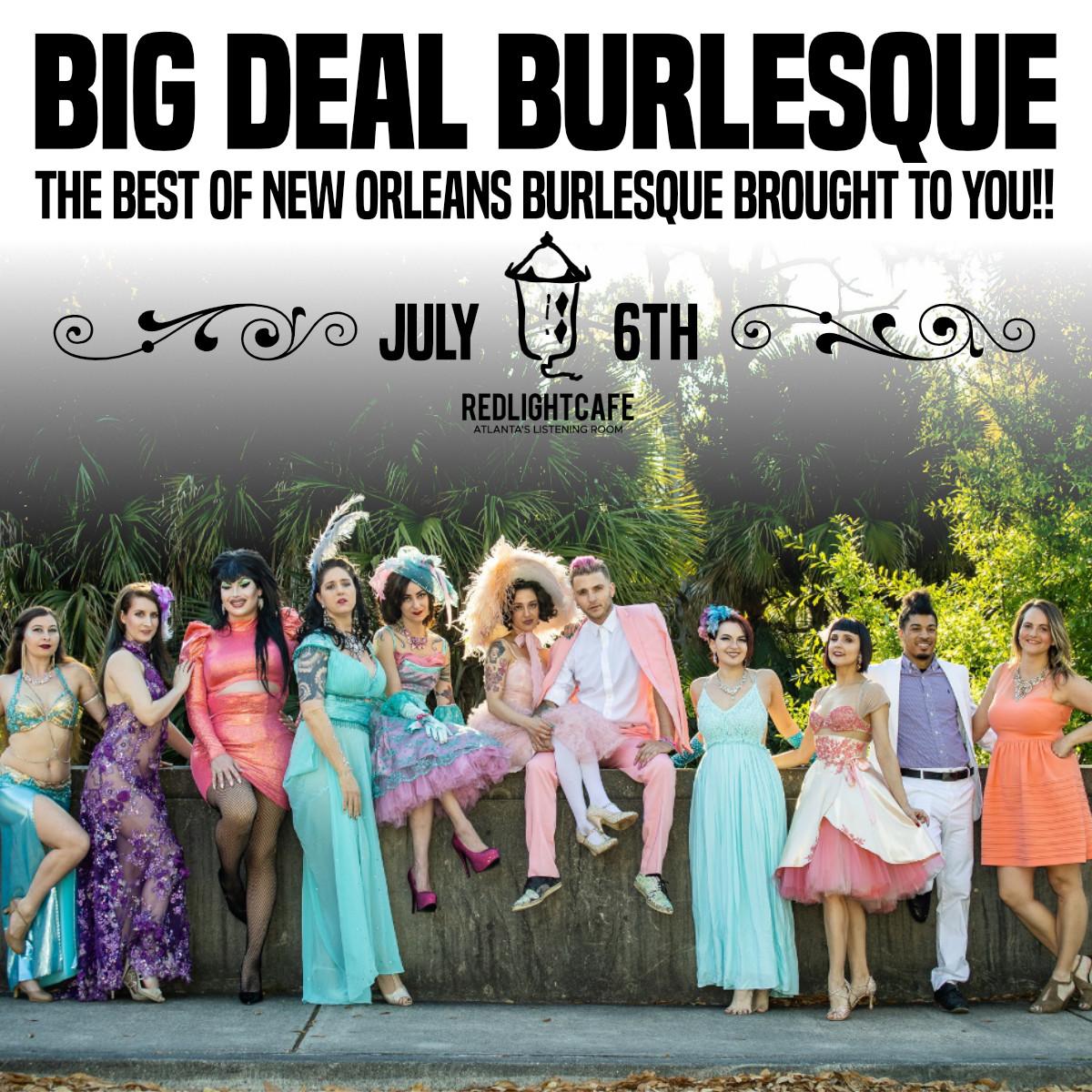 BIG DEAL BURLESQUE (Atlanta, GA) — July 6, 2019 — Red Light Café, Atlanta, GA