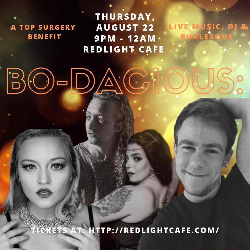 Bo-Dacious: A Top Surgery Benefit — August 22, 2019 — Red Light Café, Atlanta, GA