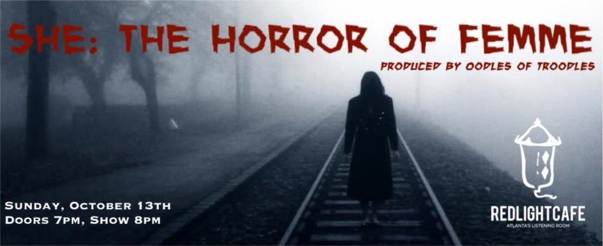 She: The Horror of Femme (Burlesque) — October 13, 2019 — Red Light Café, Atlanta, GA