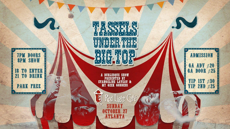 Tassels Under The Big Top: Burlesque Variety Show — October 27, 2019 — Red Light Café, Atlanta, GA