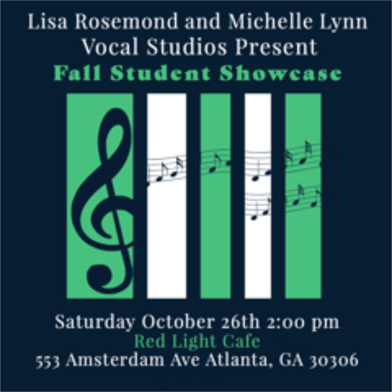 Lisa Rosemond & Michelle Lynn Vocal Studios present Fall Student Showcase — October 26, 2019 — Red Light Café, Atlanta, GA