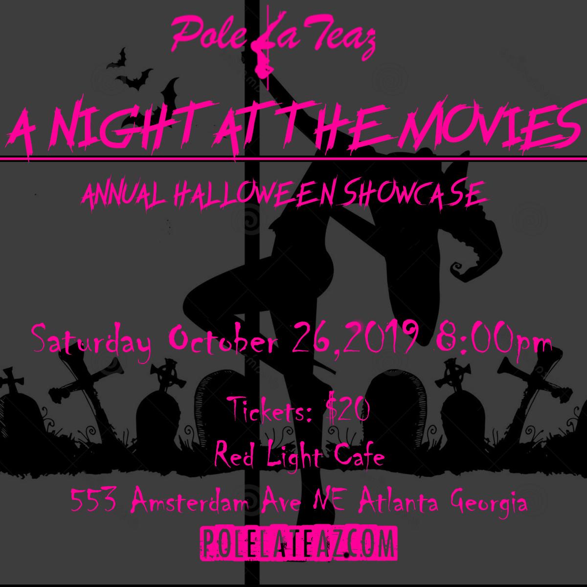PoleLaTeaz presents 'A Night At The Movies' Halloween Showcase — October 26, 2019 — Red Light Café, Atlanta, GA