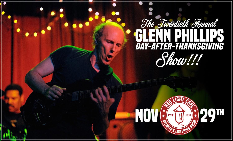 The 20th Annual Glenn Phillips Day-After-Thanksgiving Show — November 29, 2019 — Red Light Café, Atlanta, GA