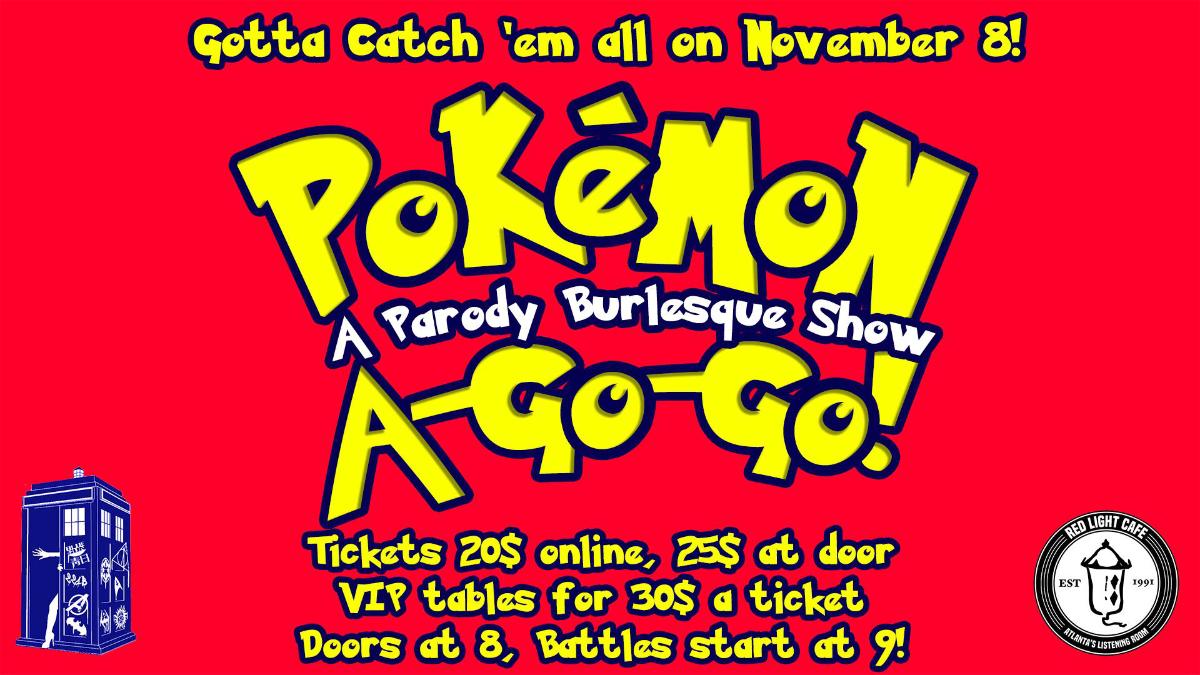 Pokemon A Go-Go by The Fandom Nerdlesque — November 8, 2019 — Red Light Café, Atlanta, GA
