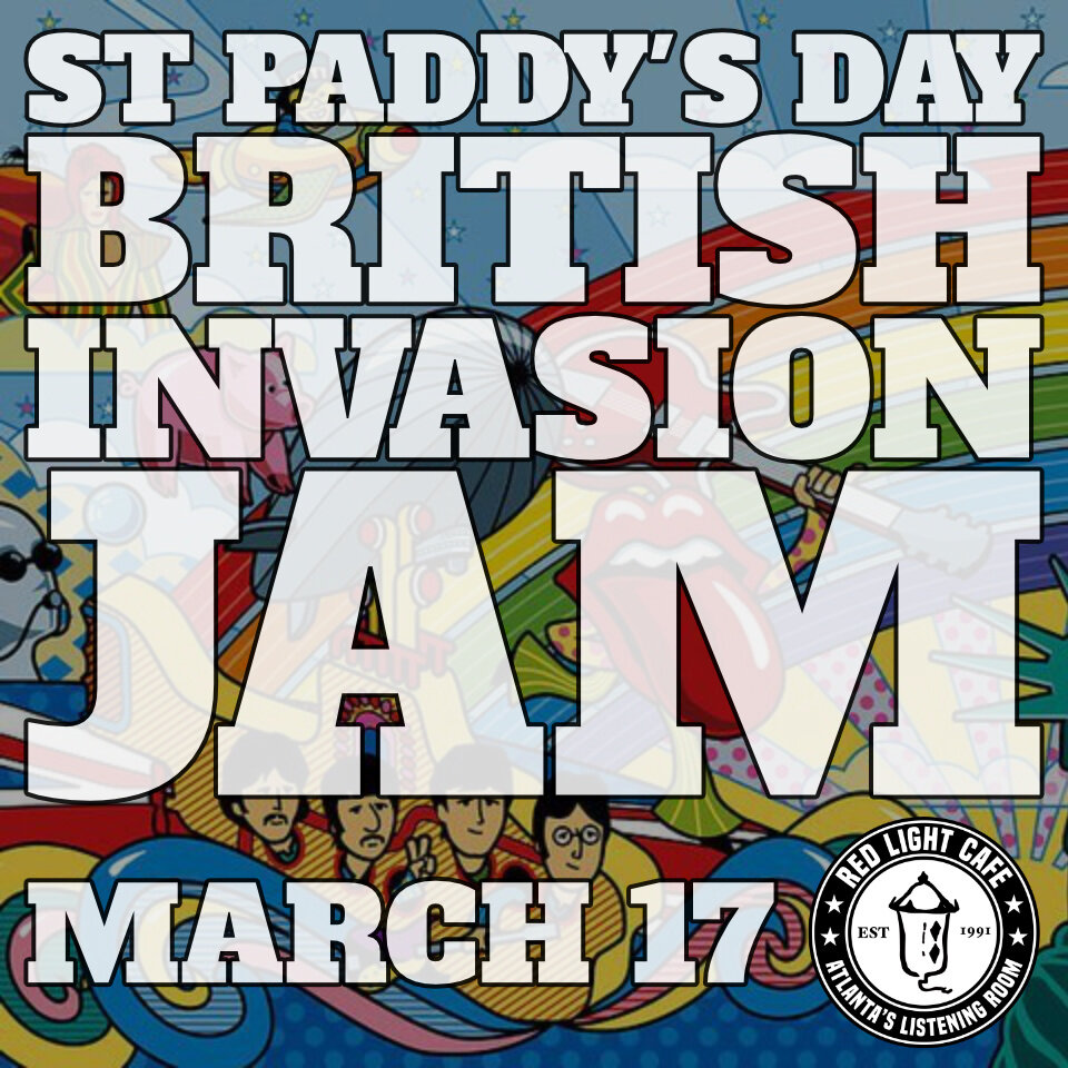 St. Paddy's Day / British Invasion Jam w/ BadAsh Allstar Team — March 17, 2020 — Red Light Café, Atlanta, GA