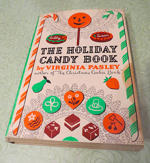 """""""The Holiday Candy Book"""" by Virgina Pasley, published in 1952"""