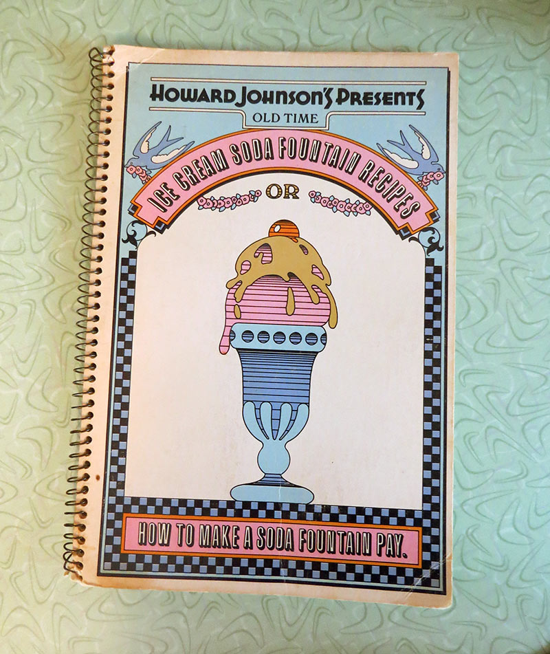 "The recipe book ""Howard Johnson's Presents Old Time Ice Cream Soda Fountain Recipes or How to Make a Soda Fountain pay."""