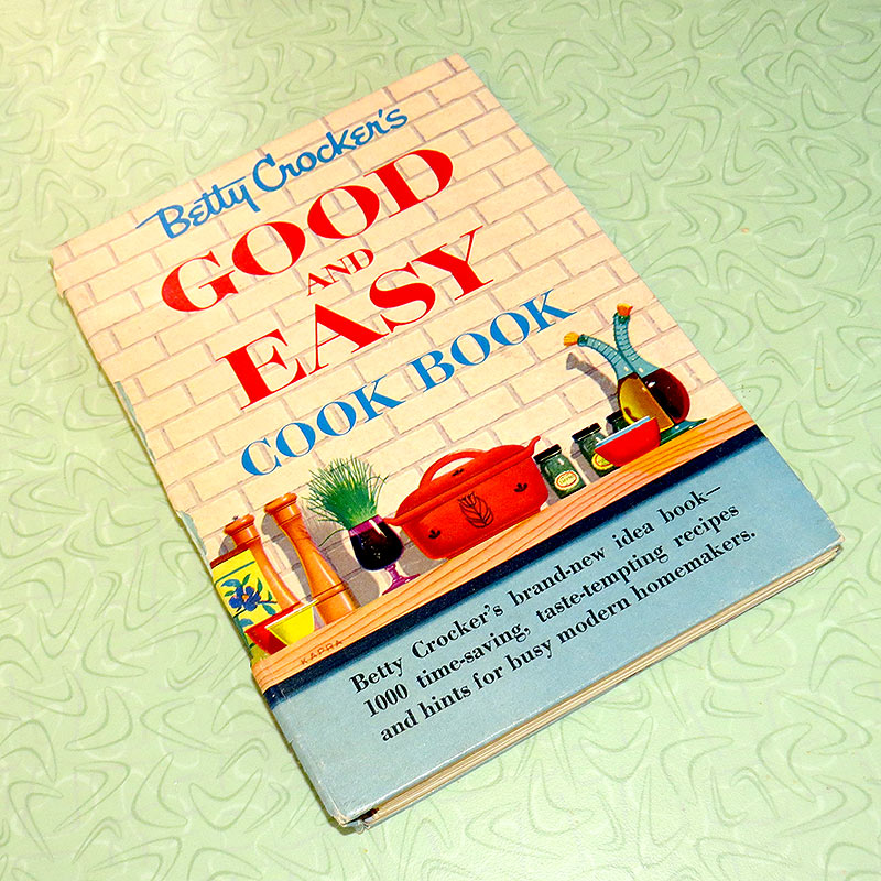 """""""Betty Crocker's Good and Easy Cook Book"""" from 1954"""