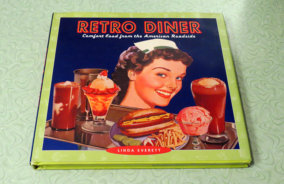 """""""Retro Diner: Comfort Food from the American Roadside"""", by Linda Everett"""