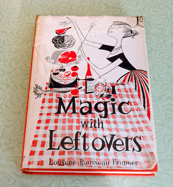 """Magic with Leftovers"" by Lousene Rouseau Bunner, published in 1955. I love this fun cover illustration."