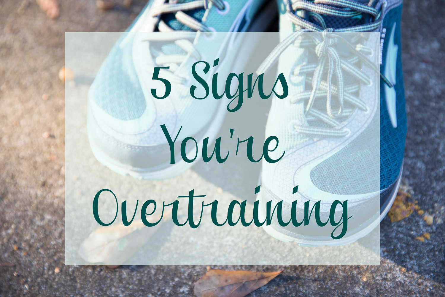 5 Signs You're Overtraining
