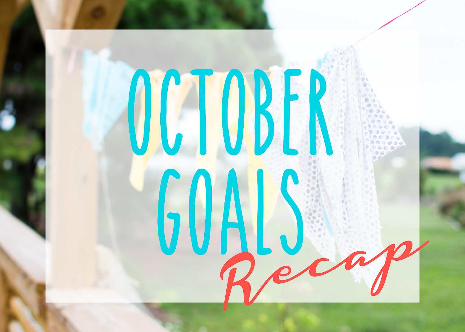 October Goals Recap