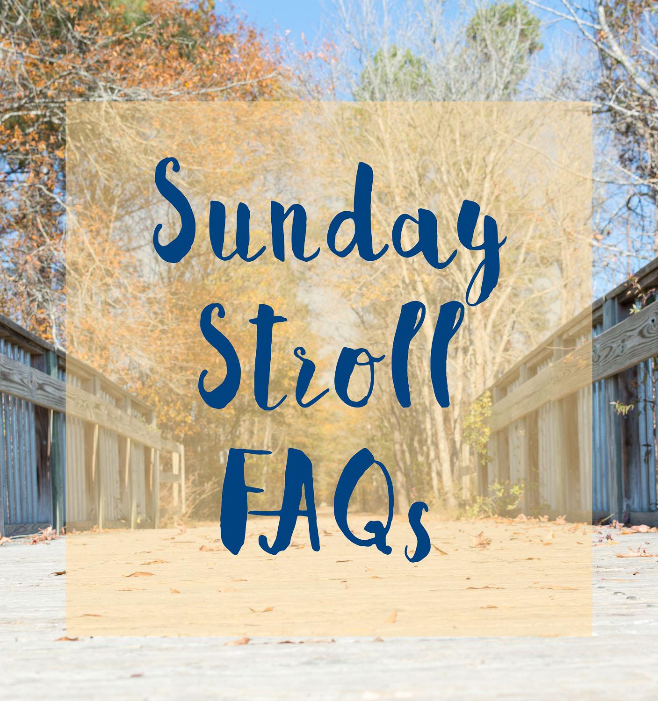Sunday Stroll FAQs