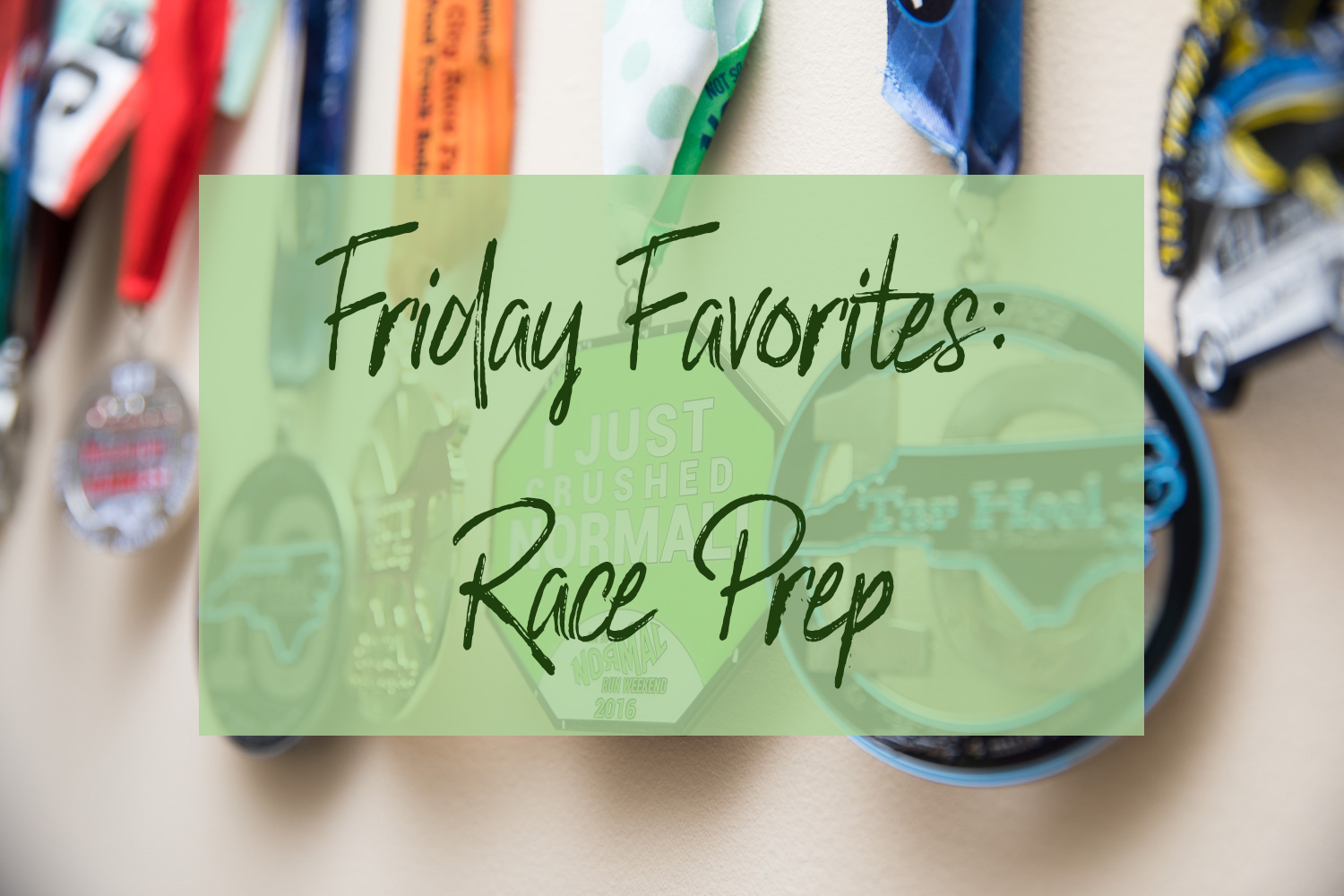 Friday Favorites: Race Prep