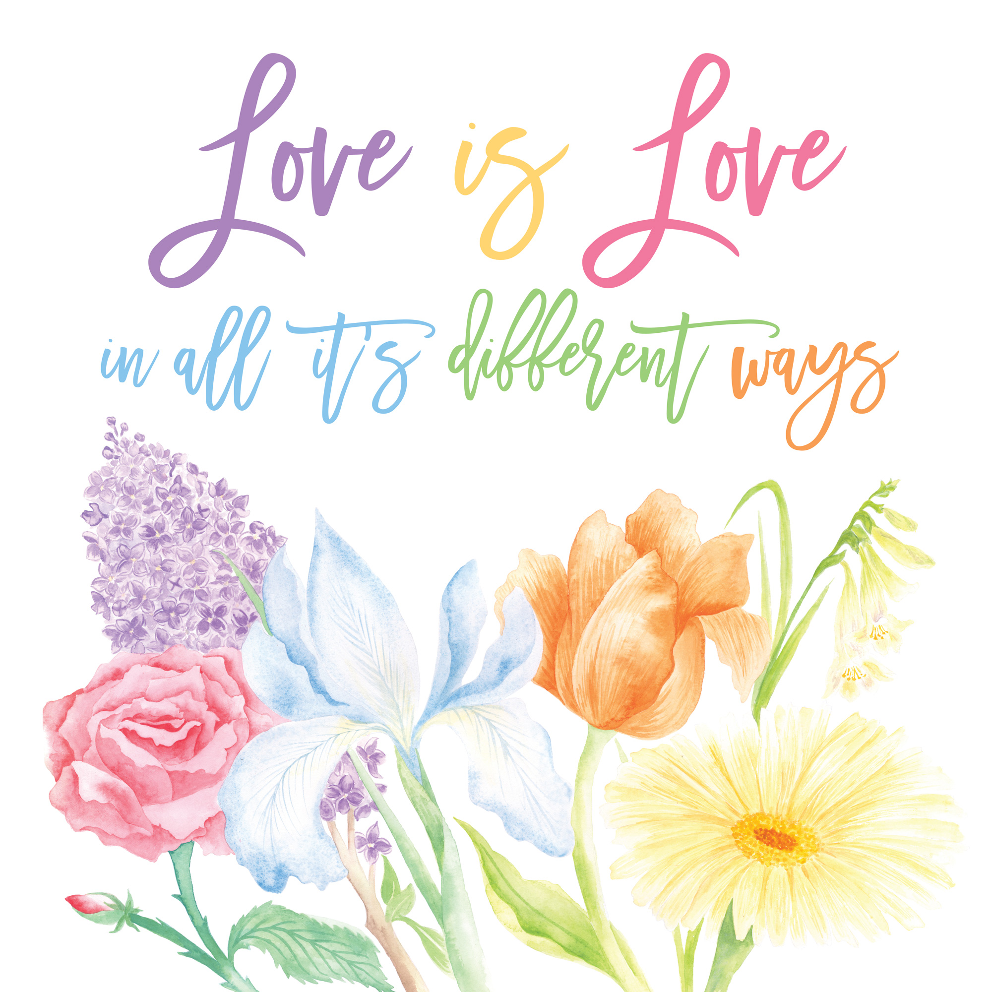Love is Love in all it's different ways - custom watercolour illustrated poster by ELK Prints.
