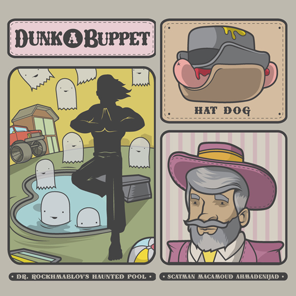 Dunk A Buppet, Scatman, Hat Dog.