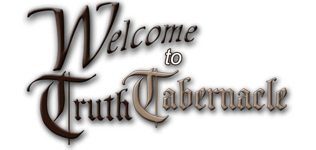 Welcome to Truth Tabernacle