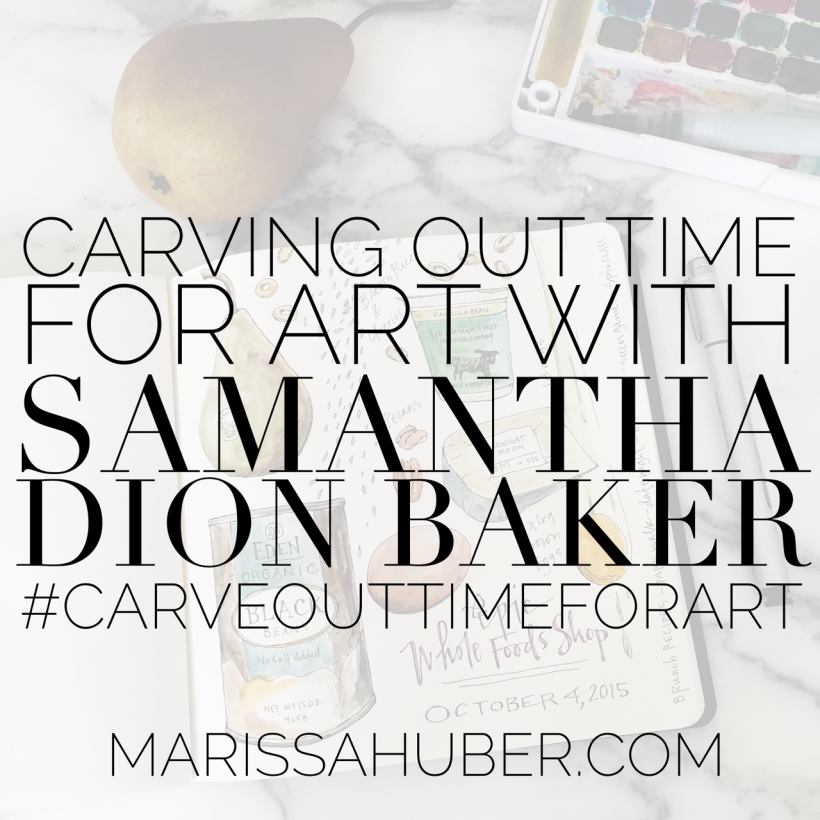 -Marissa Huber; Carving Out Time for Art with Samantha Dion Baker